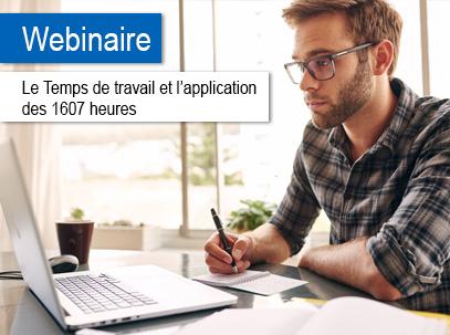 Homme prenant des notes devant son ordinateur portable avec les mentions Webinaire Le temps de travail et l'application des 1607 heures
